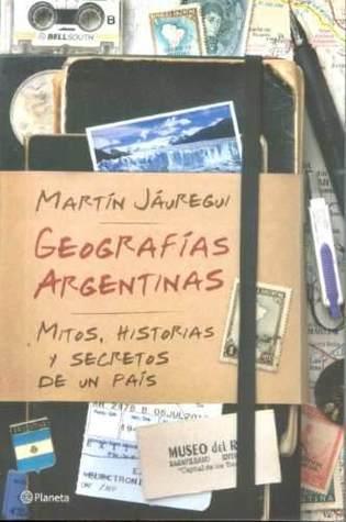 Geografias Argentinas  by  Martín Jáuregui