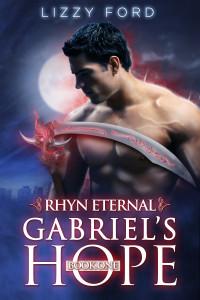 Gabriels Hope (Rhyn Eternal, #1)  by  Lizzy Ford