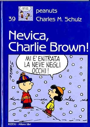 Nevica, Charlie Brown!  by  Charles M. Schulz