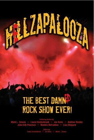 Hellzapalooza: The Best Damned Rock Show Ever  by  Mark L. Groves