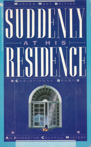 Suddenly at His Residence (Inspector Cockrill, #3) Christianna Brand