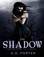 The Shadow Edition 2: Book One in the Darkness Trilogy  by  A.G. Porter