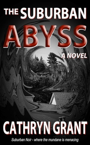 The Suburban Abyss Cathryn Grant