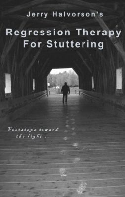 Regression Therapy for Stuttering  by  Jerry Halvorson