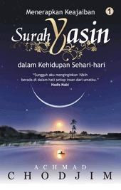 Menerapkan Keajaiban Surah Yasin dalam Kehidupan Sehari-hari Vol. 1  by  Achmad Chodjim