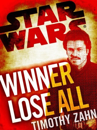 Star Wars: Winner Lose All  by  Timothy Zahn
