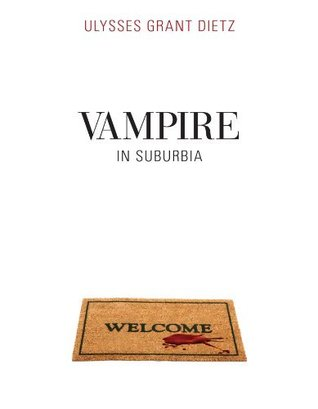Vampire in Suburbia (Desmond #2) Ulysses Grant Dietz