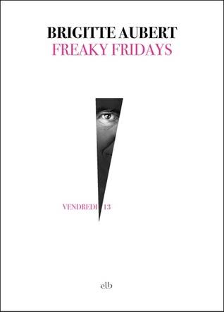 Freaky Fridays  by  Brigitte Aubert