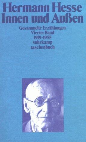 Innen und Außen: Gesammelte Erzählungen Vierter Band 1919-1955 Hermann Hesse