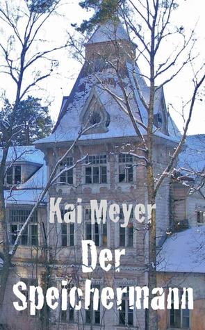 Der Speichermann  by  Kai Meyer