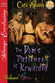 The Doms Patience is Rewarded (Unchained Love, #4) Cara Adams