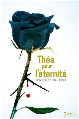 Théa pour léternité Florence Hinckel