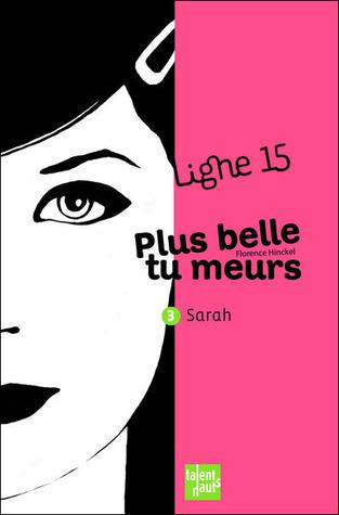 Sarah : Plus belle tu meurs (Ligne 15 3) Florence Hinckel