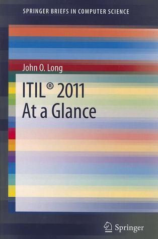ITIL 2011 at a Glance John O. Long