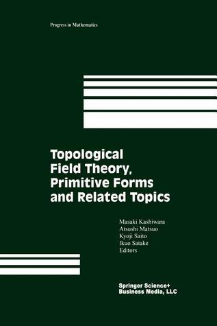 Topological Field Theory, Primitive Forms and Related Topics  by  Masaki Kashiwara