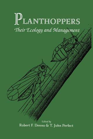 Planthoppers: Their Ecology and Management  by  Robert F. Denno