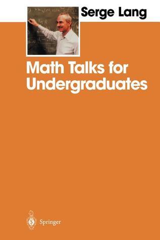 Math Talks for Undergraduates Serge Lang