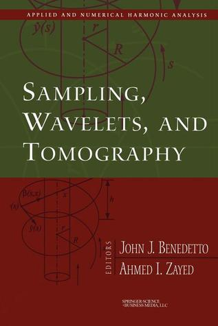Sampling, Wavelets, and Tomography  by  John J. Benedetto