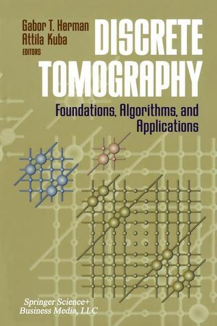 Discrete Tomography: Foundations, Algorithms, and Applications  by  Gabor T Herman