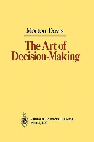 The Art of Decision-Making  by  Morton Davis