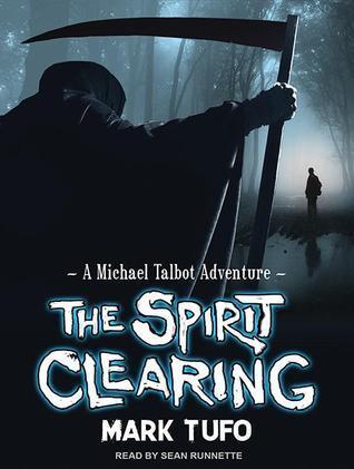 The Spirit Clearing: A Michael Talbot Adventure Mark Tufo