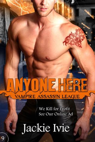 Anyone Here (Vampire Assassin League Book #9) Jackie Ivie