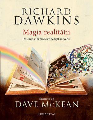 Magia realității. De unde știm care este de fapt adevărul  by  Richard Dawkins