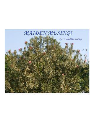 Maiden Musings  by  Aniruddha Sastikar