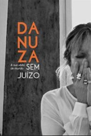 Danuza & Sua Visão do Mundo Sem Juízo  by  Danuza Leão