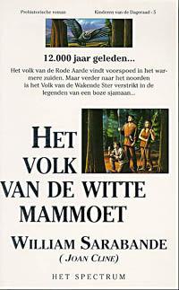 Het Volk van de Witte Mammoet (Kinderen Van De Dageraad, #5) William Sarabande