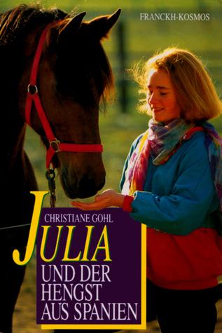 Julia und der Hengst aus Spanien (Julia, #3)  by  Christiane Gohl