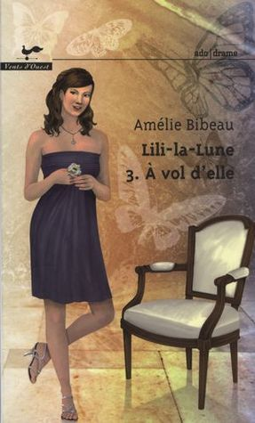 À vol delle (Lili-la-Lune, #3) Amélie Bibeau