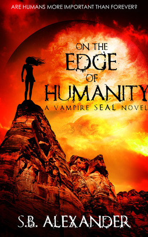 On the Edge of Humanity (Vampire SEALs, #1)  by  S.B. Alexander
