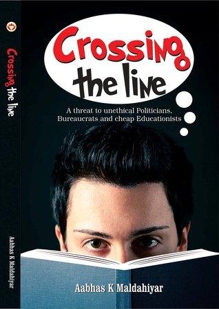 Crossing The Line Aabhas K. Maldahiyar