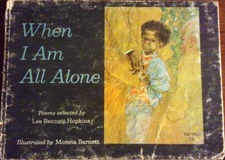 When I Am All Alone: A Book of Poems  by  Lee Bennett Hopkins