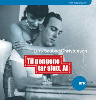 Til pengene tar slutt, Al  by  Lars Saabye Christensen