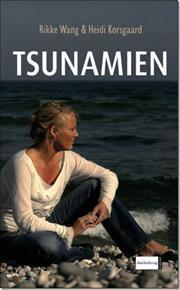 Tsunamien  by  Rikke Wang