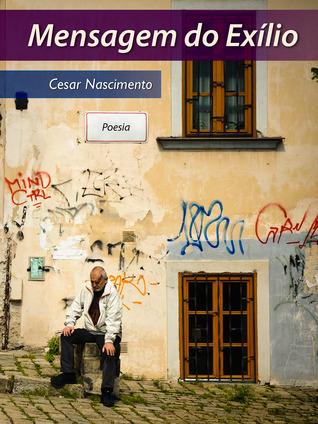Mensagem do Exílio Cesar Nascimento