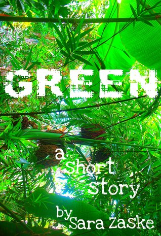 Green, a short story Sara Zaske