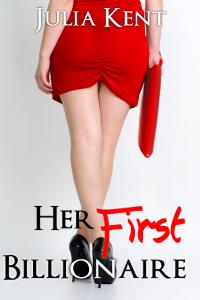 Her First Billionaire (Her Billionaires, #1)  by  Julia Kent