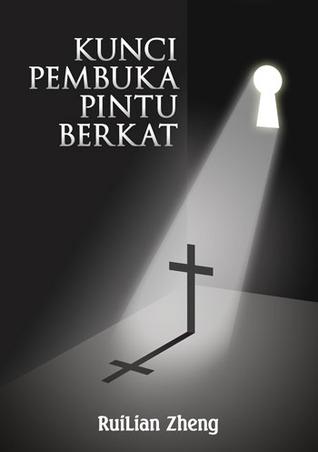 KUNCI PEMBUKA PINTU BERKAT  by  RuiLian Zheng