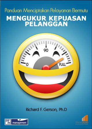 Mengukur Kepuasan Pelanggan  by  Richard F. Gerson