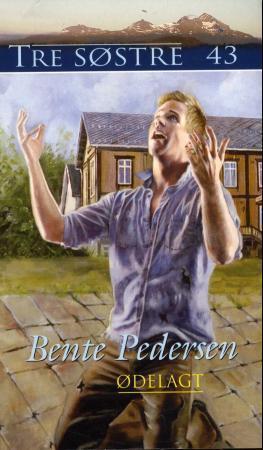 Ødelagt (Tre Søstre #43)  by  Bente Pedersen
