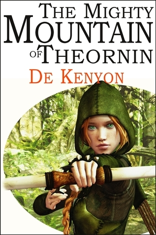 The Mighty Mountain of Theornin  by  De Kenyon
