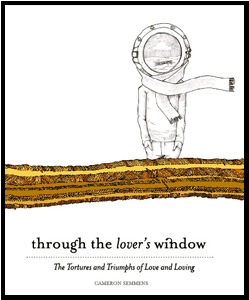 Through the Lovers Window  by  Cameron M. Semmens