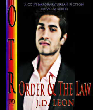 Order & The Law (OTR Novellas #2) J.D. Leon