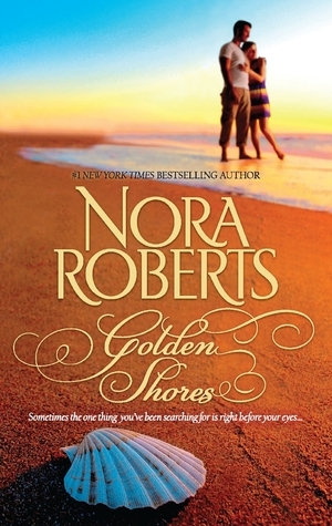 Golden Shores: Treasures Lost, Treasures Found / The Welcoming  by  Nora Roberts