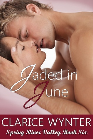 Jaded In June (Spring River Valley, #6)  by  Clarice Wynter