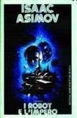 I Robot E LImpero Isaac Asimov