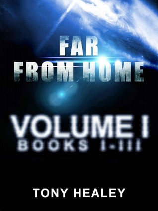 Far From Home - Volume 1 (Books 1 to 3) Tony Healey